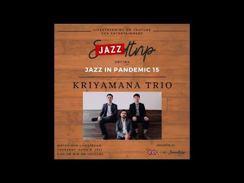 [JAZZTRIP] Jazz in Pandemic 15: Kriyamana Trio