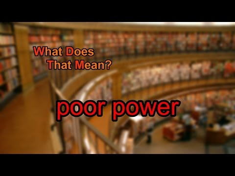What does poor power mean?