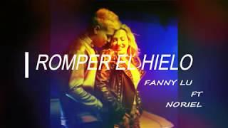 Romper El Hielo FANNY LU FT NORIEL LETRA.mp3