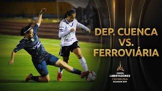 Deportivo Cuenca 2-1 Ferroviária | CONMEBOL Libertadores Femenina