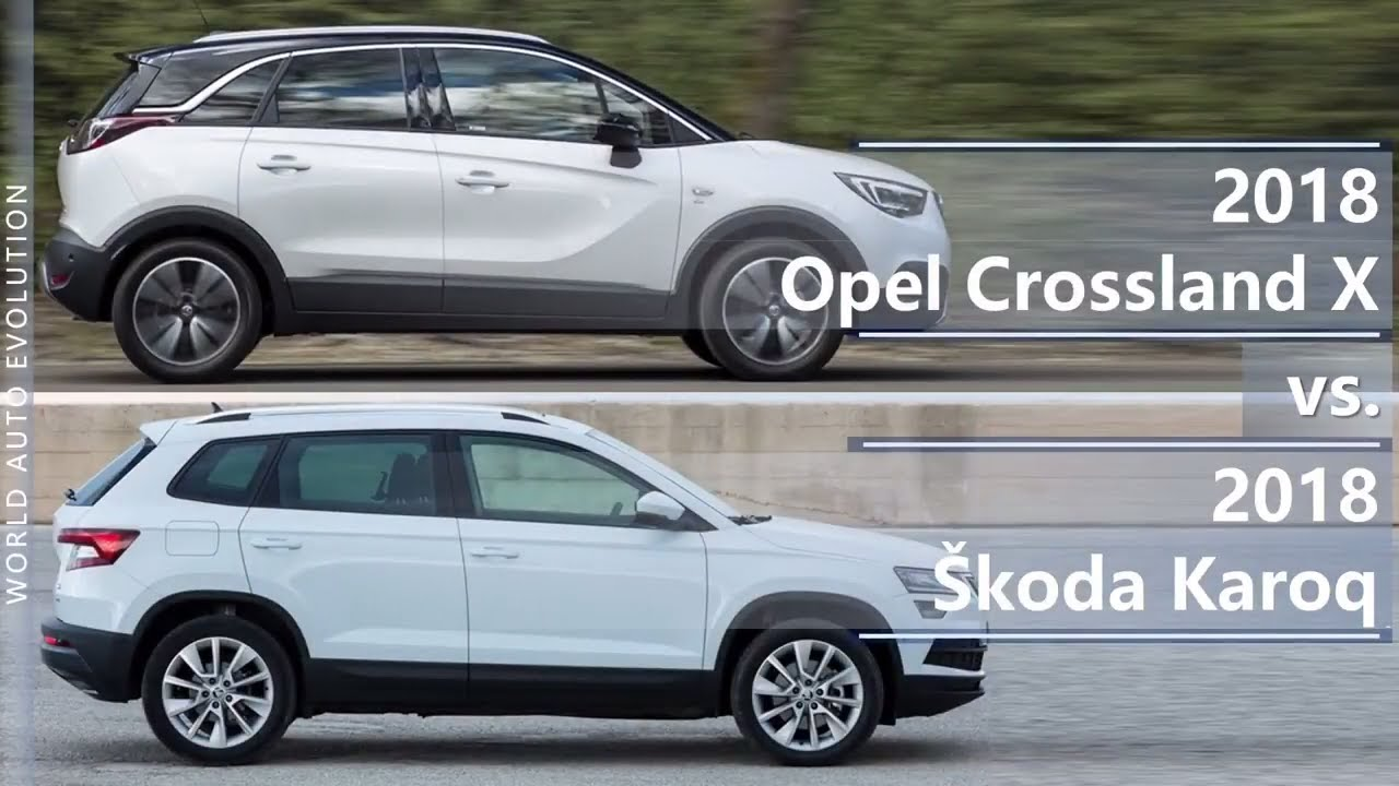 2018 opel crossland x vs 2018 skoda karoq technical comparison youtube. Black Bedroom Furniture Sets. Home Design Ideas