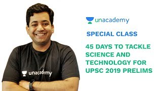 Special Class - 45 days to tackle Science and Technology for UPSC 2019 Prelims - Roman Saini