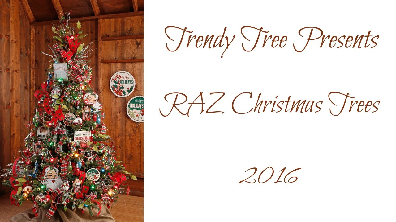 trendy tree presents the 2016 raz christmas trees youtube - Raz Christmas Decorations