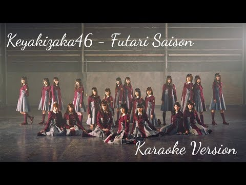 Keyakizaka46 - Futari Saison Karaoke Version