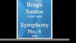 Joly Braga Santos (1924-1988) : Symphony No. 4 (1951)