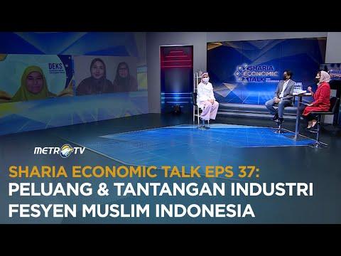 PELUANG & TANTANGAN INDUSTRI FESYEN MUSLIM INDONESIA   SHARIA ECONOMIC TALK EPS 37