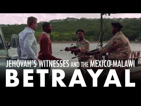 Jehovah's Witnesses and the Mexico-Malawi Betrayal
