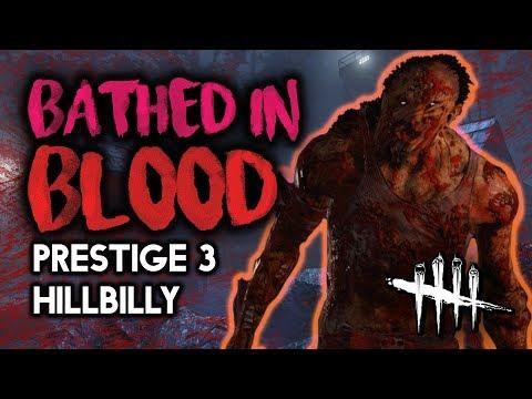 BATHED IN BLOOD [Prestige 3 Hillbilly] Dead by Daylight with HybridPanda