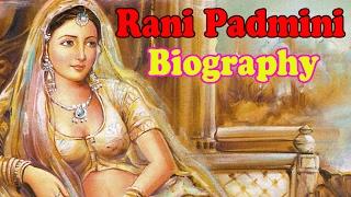 Rani Padmini (Padmavati) - Biography