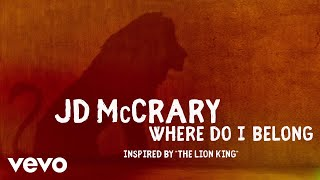 "JD McCrary - Where Do I Belong (Inspired by ""The Lion King""/Audio Only)"
