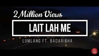 Lait Lah Me | Lumlang Ft. Badaribha (Official video)