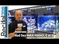 Interzoo 2016 : Red Sea MAX NANO, E et S, RCP