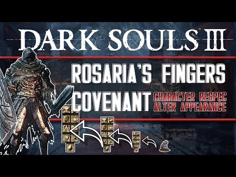 Dark Souls 3 - How To Find Rosaria's Fingers Covenant, Kirk's Armor, and Character Respec