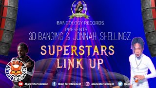 CD Banging & Jonnah Shellingz - Super Stars Link Up - June 2020