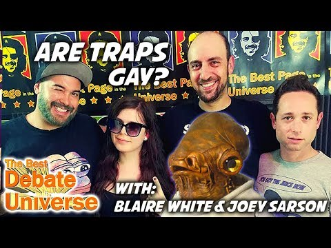 Blaire White - Are Traps Gay? The Best Debate in the Universe!
