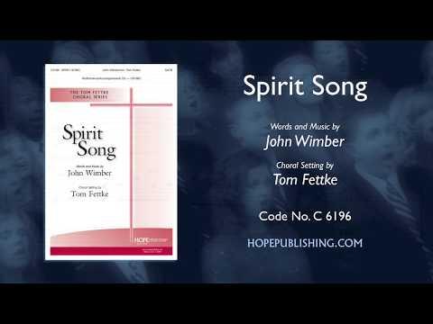 Spirit Song - arr. Tom Fettke