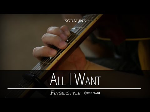 All I Want fingerstyle by: Kodaline (free tab)