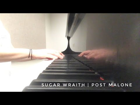 Post Malone - Sugar Wraith (piano Cover) - Beerbongs & Bentleys