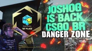 JOSHOG RETURNS TO CSGO FOR CSGO BR Counter Strike Global Offensive Danger Zone