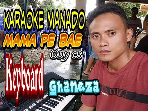 KARAOKE MANADO MAMA PE BAE [ KEYBOARD ]