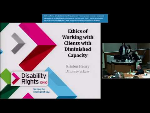 Ethics of Working with Clients with Diminished Capacity, and Legal and Competency Issues, Concerns,