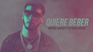 Quiere Beber (ella quiere beber ella quiere bailar) - Anuel AA (Nathali Music x Dj Agus Music)