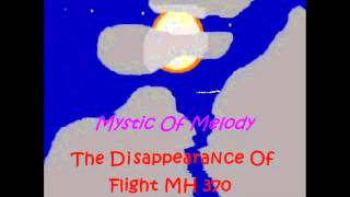 the disappearance of flight mh 370 by mystic of melody