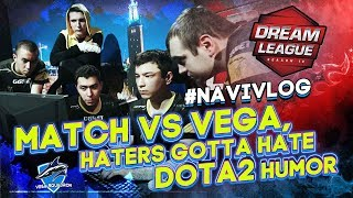 #NAVIVLOG: Match vs Vega, haters gotta hate, Dota humor