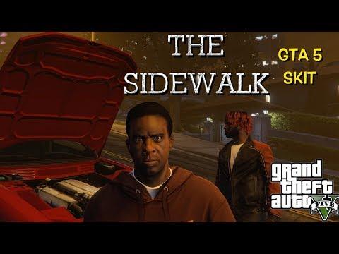 GTA 5:THE SIDE WALK