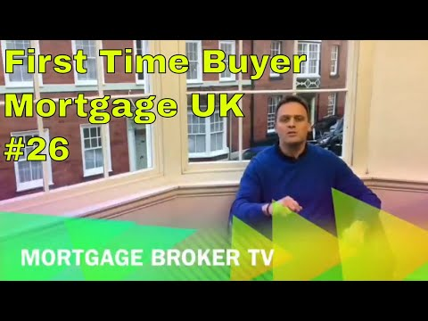 First Time Buyer Mortgage UK | Episode 26