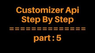 Customizer Api Bangla Tutorial for Beginners Full Step By Step - part 5