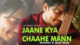 Jaane Kya Chahe Mann | Zubeen Garg | Acoustically Unplugged | Mohit Pathak | Pyaar Ke Side Effects