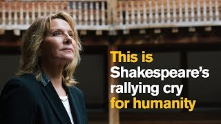 This is Shakespeare's Rallying Cry For Humanity