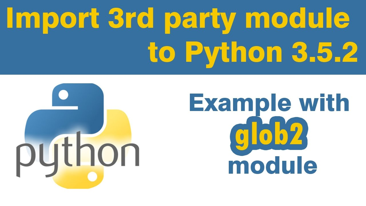 Python tutorial: Import 3rd party module package to Python (example with  glob2 module)