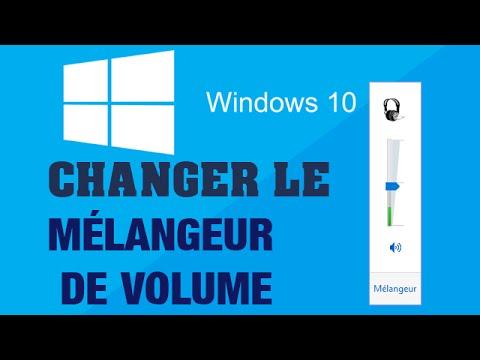 Astuce Windows 10 pour changer le mélangeur de volume ...