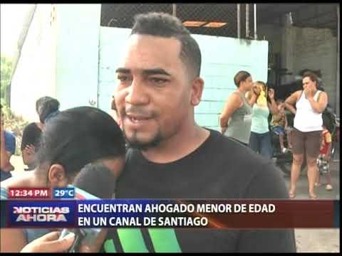 Encuentran ahogado menor de 11 años en un canal en Santiago. Resumen desde zona norte RD