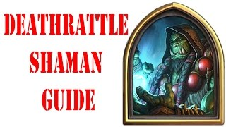 DEATHRATTLE SHAMAN GUIDE!