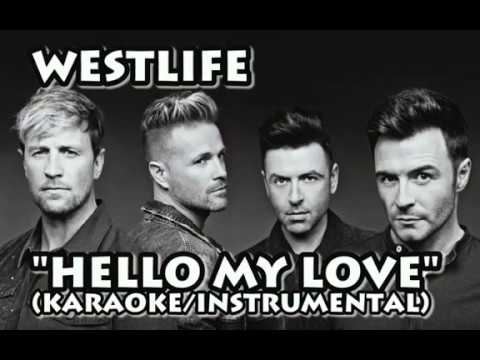 WESTLIFE - HELLO MY LOVE (KARAOKE / INSTRUMENTAL / COVER / LYRICS)