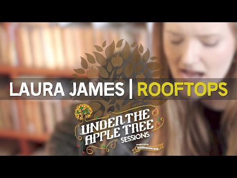 Laura James - 'Rooftops' | UNDER THE APPLE TREE