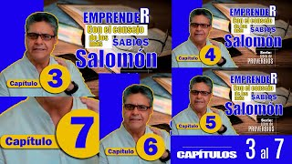 EMPRENDER // Capitulos 3 - 7 // Con los Sabios consejos de SALOMÓN