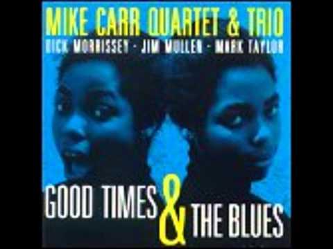 Mike Carr Quartet Good Times