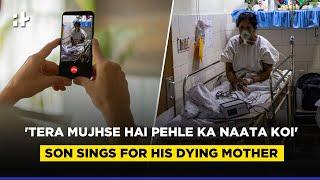 Viral: 'Tera Mujhse Hai Pehle Ka Naata Koi': Son Sings For His Dying Mother Via Video Call
