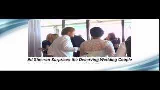 Ed Sheeran Surprises the Deserving Wedding Couple