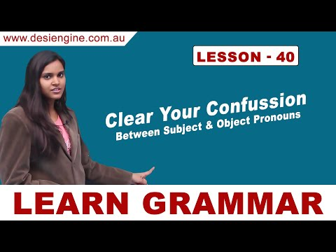 Lesson - 40 Clear Your Confusion Between Subject & Object Pronouns | Desi Engine India
