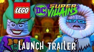 LEGO DC Super Villains - Launch Trailer