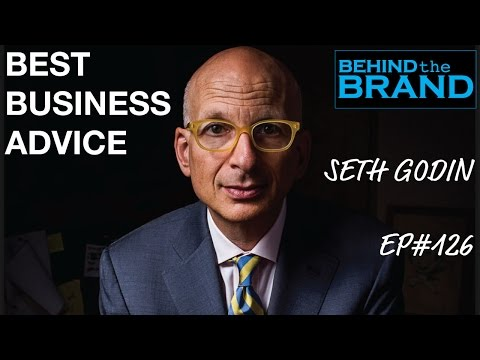 Seth Godin - Best Business Advice | BEHIND THE BRAND #126