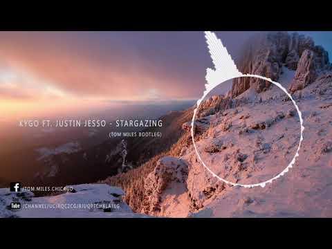Kygo Ft. Justin Jesso - Stargazing (Tom Miles Bootleg)