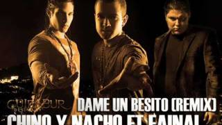MIX REGUETON 2011-CHINO Y NACHO-DAME UN BESITO-TOMMY TORRES FT HECTOR EL FATHER-PEGADITO