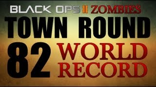 Town Round 82 Black Ops 2 Zombies World Record