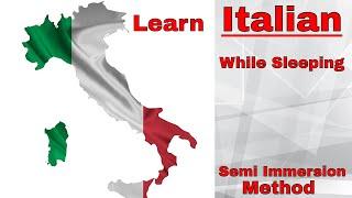 Learn Italian While Sleeping. Semi Immersion  Method